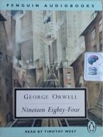 Nineteen Eighty-Four written by George Orwell performed by Timothy West on Cassette (Unabridged)