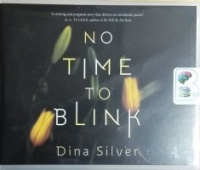 No Time To Blink written by Dina Silver performed by Emily Sutton-Smith and Siiri Scott on CD (Unabridged)
