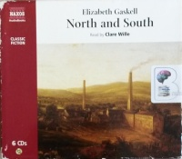 North and South written by Elizabeth Gaskell performed by Clare Wille on Audio CD (Abridged)