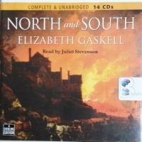 North and South written by Elizabeth Gaskell performed by Juliet Stevenson on CD (Unabridged)