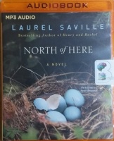 North of Here written by Laurel Saville performed by Pete Simonelli on MP3 CD (Unabridged)