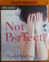 Not Perfect written by Elizabeth LaBan performed by Amy McFadden on MP3 CD (Unabridged)