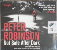 Not Safe After Dark and Other Works Volume 2 written by Peter Robinson performed by Robert Glenister and David Shaw Parker on Audio CD (Unabridged)