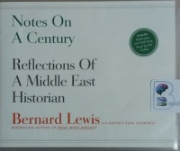 Notes on a Century - Reflections of A Middle East Historian written by Bernard Lewis with Buntzie Ellis Churchill performed by Ralph Lister on CD (Unabridged)