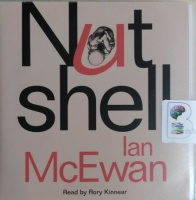 Nutshell written by Ian McEwan performed by Rory Kinnear on CD (Unabridged)