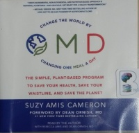 O.M.D. - Change The World by Changing One Meal a Day written by Suzy Amis Cameron performed by Suzy Amis Cameron, Rebecca Amis and Dean Ornish MD on CD (Unabridged)