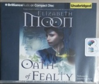 Oath of Fealty written by Elizabeth Moon performed by Jennifer Van Dyck on CD (Unabridged)