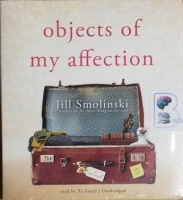 Objects of My Affection written by Jill Smolinski performed by Xe Sands on CD (Unabridged)