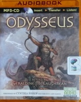 Odysseus written by Geraldine McCaughrean performed by Full Cast Dramatisation on MP3 CD (Unabridged)