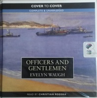 Officers and Gentlemen written by Evelyn Waugh performed by Christian Rodska on CD (Unabridged)