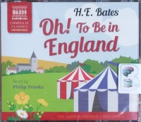 Oh! To Be in England - Larkins Volume 4 written by H.E. Bates performed by Philip Franks on CD (Unabridged)