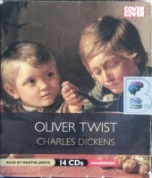 Oliver Twist written by Charles Dickens performed by Martin Jarvis on CD (Unabridged)