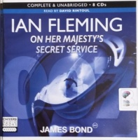 On Her Majesty's Secret Service written by Ian Fleming performed by David Rintoul on CD (Unabridged)