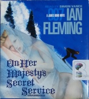 On Her Majesty's Secret Service written by Ian Fleming performed by Simon Vance on CD (Unabridged)