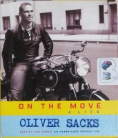 On The Move - A Life written by Oliver Sacks performed by Dan Woren on CD (Unabridged)
