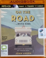 On the Road with Kids - One Family, 30 Countries, No Turning Back written by John Ahern performed by Michael Veitch on MP3 CD (Unabridged)