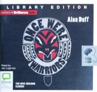 Once Were Warriors written by Alan Duff performed by Jay Laga'aia on CD (Unabridged)
