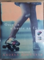 Once in a House on Fire written by Andrea Ashworth performed by Andrea Ashworth on Cassette (Abridged)