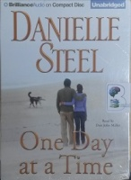 One Day at a Time written by Danielle Steel performed by Dan John Miller on CD (Unabridged)