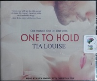 One to Hold written by Tia Louise performed by Lucy Rivers and Christian Fox on CD (Unabridged)
