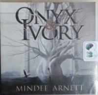 Onyx and Ivory written by Mindee Arnett performed by Khristine Hvam on CD (Unabridged)