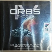 Orbs Part 4 - Exodus written by Nicholas Sansbury Smith and  Anthony J Melchiorri performed by Bronson Pinchot on CD (Unabridged)