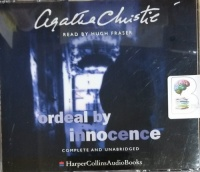 Ordeal By Innocence written by Agatha Christie performed by Hugh Fraser on CD (Unabridged)