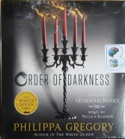 Order of Darkness - Book 2 of Stormbringers written by Philippa Gregory performed by Nicola Barber on CD (Unabridged)