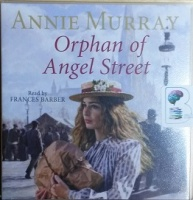 Orphan of Angel Street written by Annie Murray performed by Frances Barber on CD (Abridged)