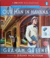 Our Man in Havana written by Graham Greene performed by Jeremy Northam on CD (Unabridged)