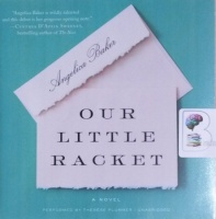 Our Little Racket written by Angelica Baker performed by Therese Plummer on CD (Unabridged)