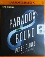 Paradox Bound written by Peter Clines performed by Ray Porter on MP3 CD (Unabridged)
