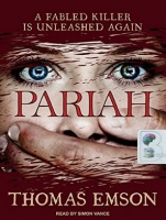 Pariah - A Fabled Killer is Unleashed Again written by Thomas Emson performed by Simon Vance on CD (Unabridged)