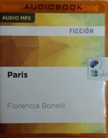 Paris (Spanish) written by Florencia Bonelli performed by Martin Untrojb on MP3 CD (Unabridged)