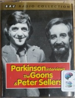 Parkinson Interviews - The Goons and Peter Sellers written by BBC Radio Collection performed by Michael Parkinson, Peter Sellers and Harry Secombe on Cassette (Unabridged)