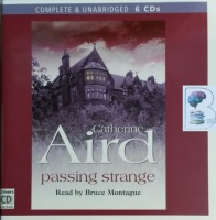 Passing Strange written by Catherine Aird performed by Bruce Montague on CD (Unabridged)