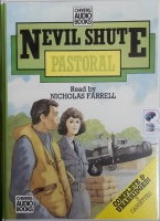 Pastoral written by Nevil Shute performed by Nicholas Farrell on Cassette (Unabridged)