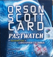 Pastwatch - The Redemption of Christopher Columbus written by Orson Scott Card performed by Scott Brick, Christopher Cazenove, Gabrielle de Cuir and Stefan Rudnicki on CD (Unabridged)