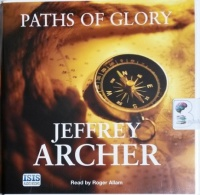 Paths of Glory written by Jeffrey Archer performed by Roger Allam on CD (Unabridged)