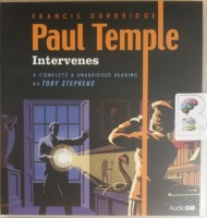 Paul Temple Intervenes written by Francis Durbridge performed by Toby Stephens on CD (Unabridged)
