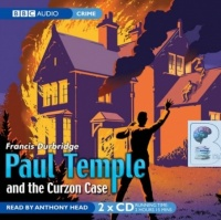 Paul Temple and the Curzon Case written by Francis Durbridge performed by Anthony Head on CD (Abridged)
