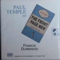 Paul Temple and the Front Page Men written by Francis Durbridge performed by Tom Crowe on CD (Unabridged)