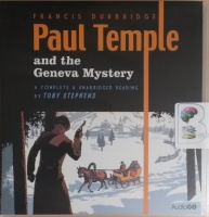 Paul Temple and the Geneva Mystery written by Francis Durbridge performed by Toby Stephens on CD (Unabridged)