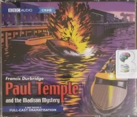 Paul Temple and the Madison Mystery written by Francis Durbridge performed by Crawford Logan, Gerda Stevenson and Full Cast Radio 4 Drama Team on CD (Abridged)