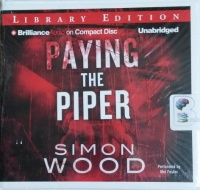 Paying the Piper written by Simon Wood performed by Mel Foster on CD (Unabridged)