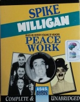 Peace Work written by Spike Milligan performed by Spike Milligan on Cassette (Unabridged)
