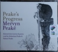 Peake's Progress written by Mervyn Peake performed by Sebastian Peake and Fabian Peake on CD (Abridged)