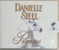 Pegasus written by Danielle Steel performed by Malcolm Hillgartner on CD (Abridged)