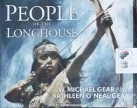 People of the Longhouse written by W. Michael Gear and Kathleen O'Neal Gear performed by Joshua Swanson on CD (Unabridged)