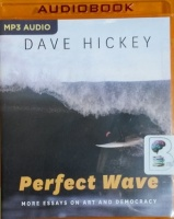 Perfect Wave - More Essays on Art and Democracy written by Dave Hickey performed by Joe Barrett on MP3 CD (Unabridged)